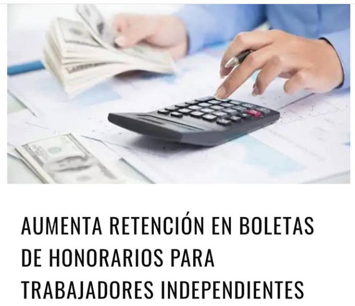 AUMENTA RETENCIÓN EN BOLETAS DE HONORARIOS PARA TRABAJADORES INDEPENDIENTES