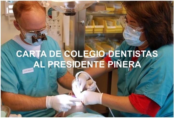 CARTA DEL COLEGIO DE DENTISTAS AL PRESIDENTE SEBASTIÁN PIÑERA